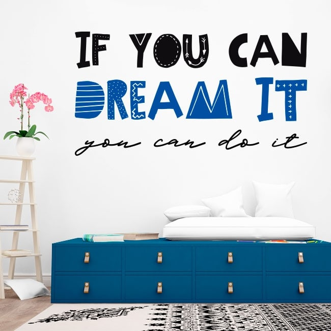 Vinilos decorativos frases if you can dream it