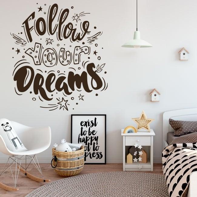 Vinilos y pegatinas frase follow your dreams